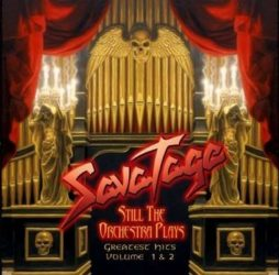 SAVATAGE: STILL THE ORCHESTRA PLAYS  Greatest hits volume 1&2