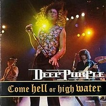 DEEP PURPLE: COME HELL OR HIGH WATER  CD