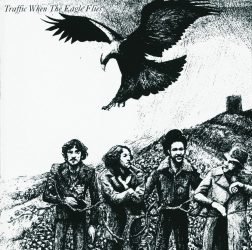 TRAFFIC: WHEN THE EAGLE FLIES  CD