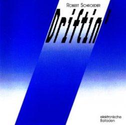 ROBERT SCHROEDER: DRIFTIN'   CD