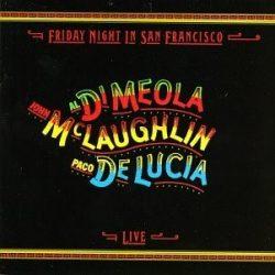 AL DI MEOLA-JOHN Mc LAUGHLIN-PACO DE LUCIA:  FRIDAY NIGHT IN SAN FRANCISCO  Live