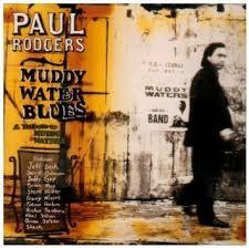PAUL RODGERS: MUDDY WATER BLUES CD