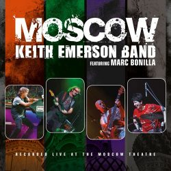 KEITH EMERSON BAND (FEAT. MARC BONILLA): MOSCOW  2CD