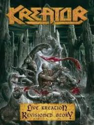 KREATOR: LIVE KREATION REVISIONED GLORY