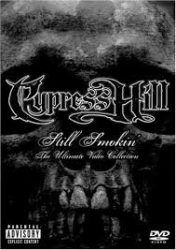 CYPRESS HILL: STILL SMOKIN'  ( The Ultimate Video Collection)