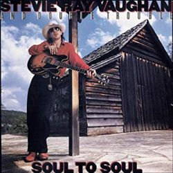 STEVIE RAY VAUGHAN AND DOUBLE TROUBLE:  SOUL TO SOUL   CD