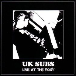 UK SUBS: LIVE AT THE ROXY  CD