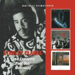 STANLEY CLARKE: TIME EXPOSURE/ FIND OUT!/ HIDEAWAY  2CD
