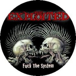 THE EXPLOITED: Fuck the...  kitűző