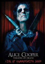 ALICE COOPER: THEATRE OF DEATH (Live at Hammersmith 2009)  CD+DVD