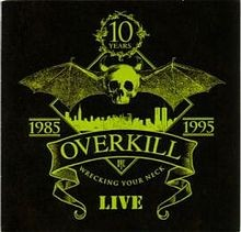 OVERKILL: WRECKING YOUR NECK  (1985 - 1995) LIVE  2CD