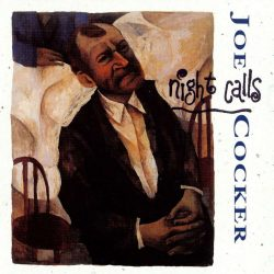 JOE COCKER: NIGHT  CALLS   CD