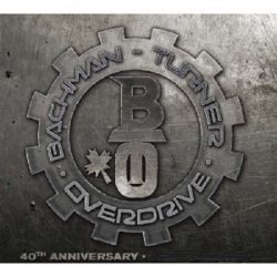 BACHMANN-TURNER OVERDRIVE: 40 TH ANNIVERSARY... CD