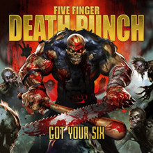 FIVE FINGER DEATH PUNCH: GOT YOUR SIX  CD