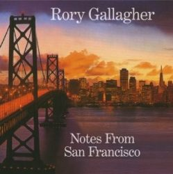 RORY GALLAGHER: NOTES FROM SAN FRANCISCO  (2CD)