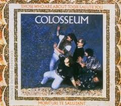 COLOSSEUM: THOSE WHO ARE ABOUT TO DIE SALUTE YOU CD