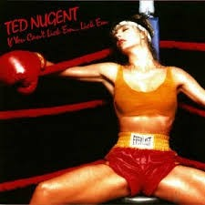 TED NUGENT: IF YOU CAN'T LICK... CD