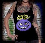 CAT- WE'RE ALL MAD HERE 2. női  trikó (RENDELÉSRE)