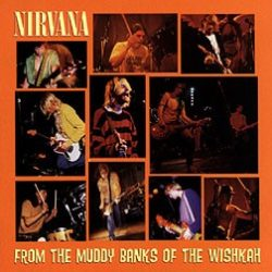 NIRVANA: FROM THE MUDDY BANKS OF THE WISHKAH  CD