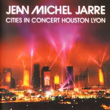 JEAN MICHEL JARRE: CITIES IN CONCERT HOUSTON, LYON  CD