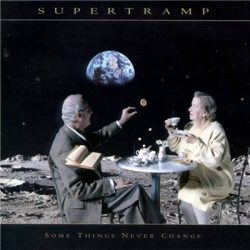 SUPERTRAMP: SOME THINGS NEVER CHANGE   CD