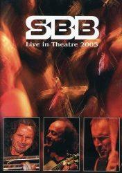 SBB: LIVE IN THEATRE  2005  DVD